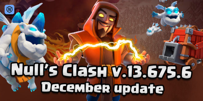 Download Null's Clash v.13.675.6 - winter update with Super Wizard and Ice Hound